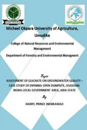 Assessment of Leachate on Groundwater Quality – Case Study of Enyimba Open Dumpsite, Osisioma NGWA Local Government Area