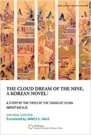 The Cloud Dream of the Nine, a Korean Novel: A Story of the Times of the Tangs of China About 840 A.D