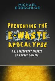 Preventing the E-Waste Apocalypse: U.S. Government Efforts to Manage E-Waste