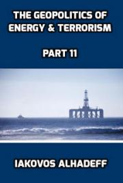 The Geopolitics of Energy & Terrorism Part 11