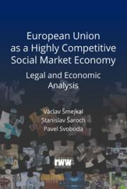 European Union as a Highly Competitive Social Market Economy Legal and Economic Analysis