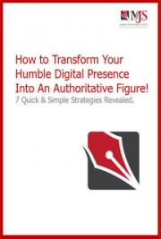 How to Transform Your Humble Digital Presence Into An Authoritative Figure
