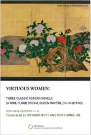 Virtuous Women: Three Classic Korean Novels, A Nine Cloud Dream, Queen Inhyŭn, Chun-hyang