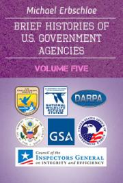 Brief Histories of U.S. Government Agencies Volume Five