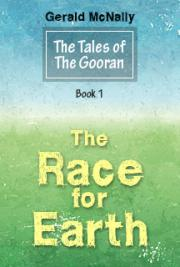Race for Earth Book 1 of the Tales of the Gooran Preview
