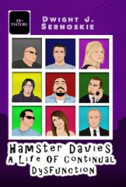 Hamster Davies - A Life of Conttinual Dysfunction