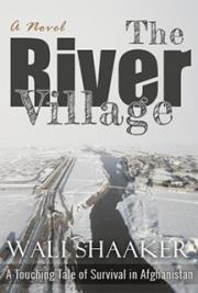 The River Village: A Touching Tale of Survival in Afghanistan
