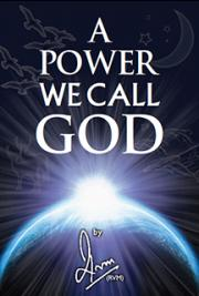 A Power We Call God