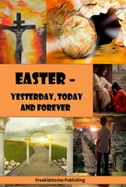 Easter - Yesterday, Today and Forever