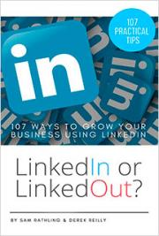LinkedIn or LinkedOut?: 107 Ways to Grow Your Business using LinkedIn