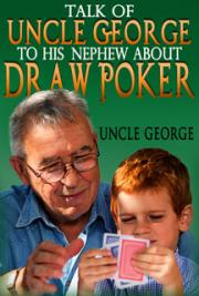 Talk of Uncle George to his Nephew about Draw Poker