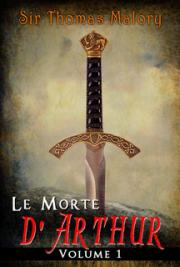 Le Morte d'Arthur: Volume 1