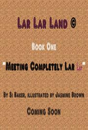 Lar Lar Land ' Meeting Completely Lar Lar'