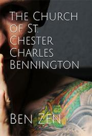 The Church of St. Chester Charles Bennington