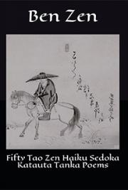 Fifty Tao Zen Haiku Sedoka Katauta Tanka Poems