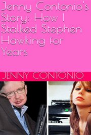 Jenny Contonio's Story: How I Stalked Stephen Hawking for Years