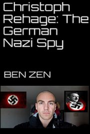 Christoph Rehage: ​ The German Nazi Spy