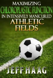 Maximizing Chloroplastic Function In Intensively Manicured Athletic Fields