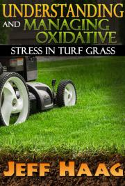 Understanding And Managing Oxidative Stress In Turf Grass