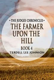The Judges Chronicles: The Farmer Upon the Hill
