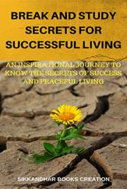 Break And Study Secrets For Successful Living