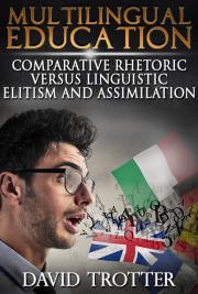 Multilingual Education: Comparative Rhetoric Versus Linguistic Elitism and Assimilation