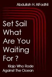 Set Sail What Are You Waiting For ?: Klajo Who Rode Against The Ocean