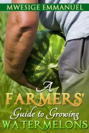Free foodrecipes books ebooks download pdf epub kindle a farmers guide to growing watermelons forumfinder Images