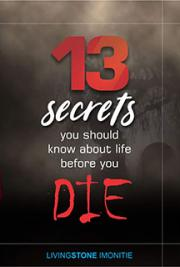 13 Secrets You Should Know About Life Before You Die
