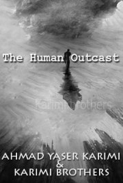 The Outcast Human 1: The Passion Of a Woman in a Time Without Principles