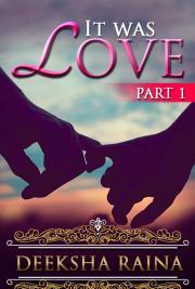 It was Love - Part 1