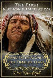 The First Nations Initiative--and Faith along the Trail of Tears
