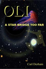 Oli, A Star Bridge Too Far