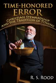 Time-Honored Error: Christian Stewardship and the Tradition of Tithing