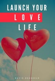 Launch Your Love life