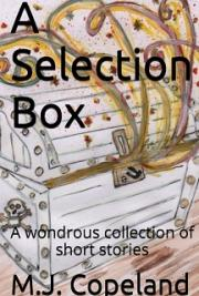 A Selection Box: A Wondrous Collection of Short Stories