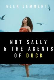 Not Sally and the Agents of Duck