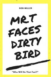 Mr.T Faces Dirty Bird