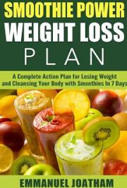 Smoothie Weight Loss Plan - How to Start Losing Weight in 7 Days