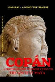 Copán  -  A Photographic Introduction to the Ancient Maya