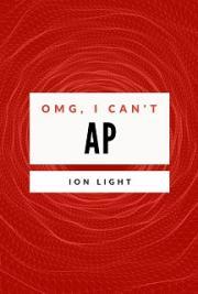 OMG, I Can't AP