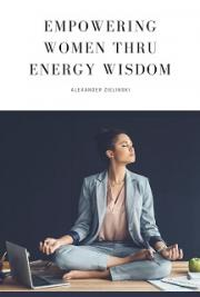 Empowering Women thru Energy Wisdom