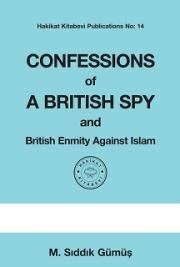 Confessions of a British Spy and British Enmity Against Islam