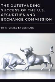 The Outstanding Success of the U.S. Securities and Exchange Commission