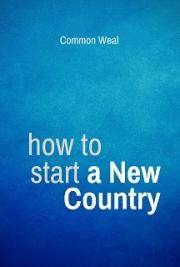 How To Start A New Country: a Practical Guide For Scotland