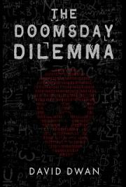 The Doomsday Dilemma