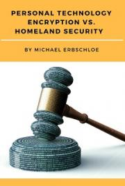Personal Technology Encryption vs. Homeland Security