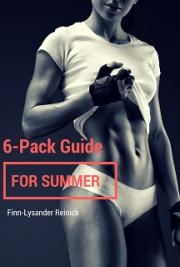 Six Pack Guide For Summer