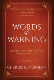 Words of Warning: For Those Wavering Between Belief and Unbelief