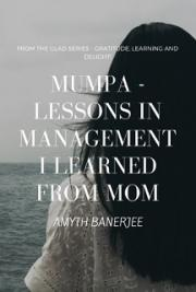 Mumpa - Lessons in Management I Learned From Mom